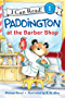 Paddington at the Barber Shop (I Can Read Level 1)