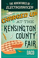The Adventures of Electromancer: Charged Up at the Kensington County Fair Kindle Edition