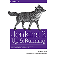 Jenkins 2: Up and Running: Evolve Your Deployment Pipeline for Next Generation Automation (English Edition)