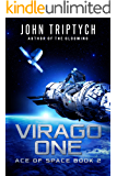 Virago One: A Hard Science Fiction Technothriller (Ace of Space Book 2)