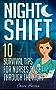 Night Shift: 10 Survival Tips for Nurses to Get Through the Night! (Licensed Practical Nurse, Registered Nurse, Certified Nursing Assistant, Nurse Practitioner, ... Scrubs, Nurse Anesthetist) (English Edition)