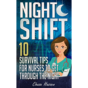 Night Shift: 10 Survival Tips for Nurses to Get Through the Night! (Licensed Practical Nurse, Registered Nurse…