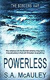 Powerless (The Borders War Book 3)