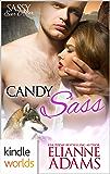 Sassy Ever After: Candy Sass (Kindle Worlds Novella) (Sugar Shack Book 2)