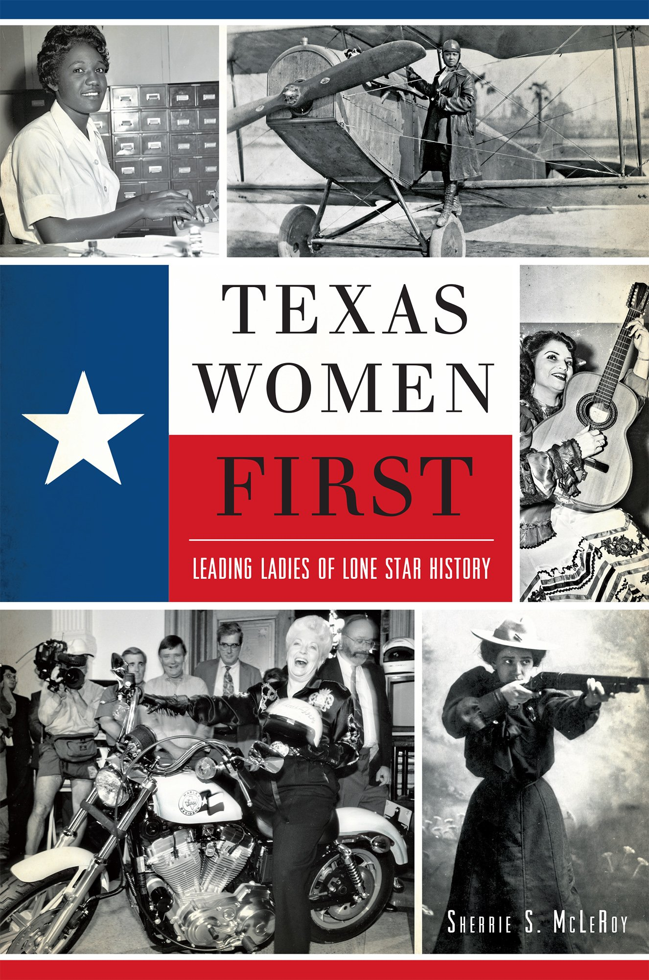 Texas Women First: Leading Ladies of Lone Star History (American Heritage) PDF