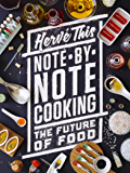 Note-by-Note Cooking: The Future of Food (Arts and Traditions of the Table Perspectives on Culinary History)