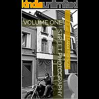 STREET PHOTOGRAPHY: VOLUME ONE (English Edition)