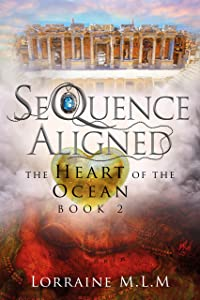 SeQuence Aligned: A Young Adult Fantasy Romance (The Heart of the Ocean Series Book 2)