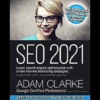 SEO 2021: Learn search engine optimization with smart internet marketing strategies (English Edition)
