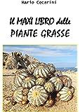 Il MAXI libro delle PIANTE GRASSE -