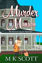 Murder Mansion: A Cozy Mystery with Recipes (The Painted Lady Inn Mysteries Book 1) Kindle Edition