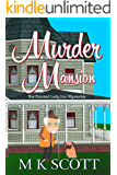 Murder Mansion: A Cozy Mystery with Recipes (The Painted Lady Inn Mysteries Book 1)