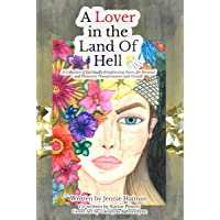 A Lover in the Land of Hell: A Collection of Spiritually Enlightening Poetry For...