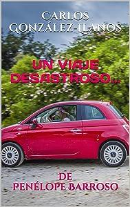 Un viaje desastroso...: de Penélope Barroso (Spanish Edition)