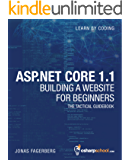 ASP.NET Core 1.1 MVC For Beginners: How to Build a MVC Website (English Edition)