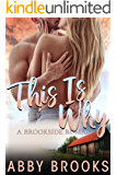 This Is Why (A Brookside Romance Book 3)
