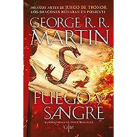 Fuego y Sangre: (Canción de hielo y fuego): 300 años antes de Juego de tronos. Historia de los Targaryen