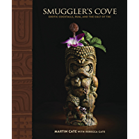 Smuggler's Cove: Exotic Cocktails, Rum, and the Cult of Tiki (English Edition)