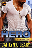 Her Passionate Hero (Black Dawn Book 3)
