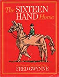 The Sixteen Hand Horse