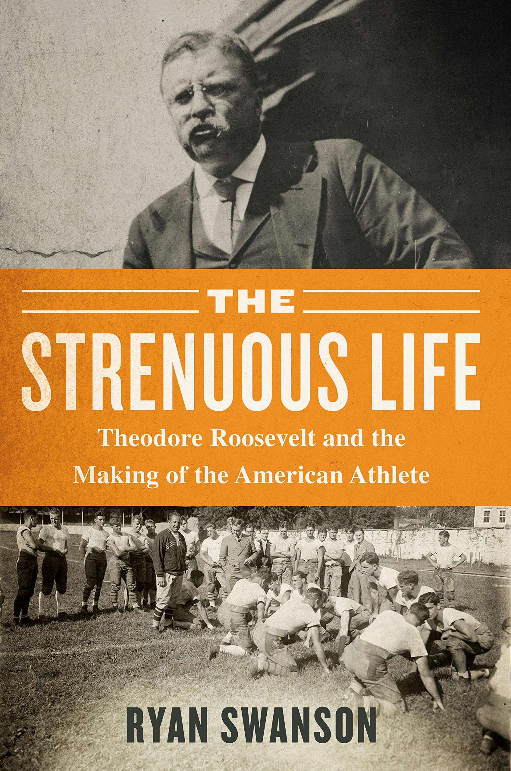 Amazon.com: The Strenuous Life: Theodore Roosevelt and the Making ...
