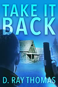 Take It Back: First in a Series of Action Packed Quick Reads. A Douglas Gage Vigilante Justice Thriller