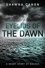 Eyelids of the Dawn Kindle Edition