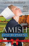 Amish Love Be Patient (Peace Valley Amish Series Book 5) (English Edition)