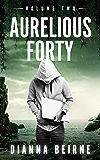 Aurelious Forty: Volume Two