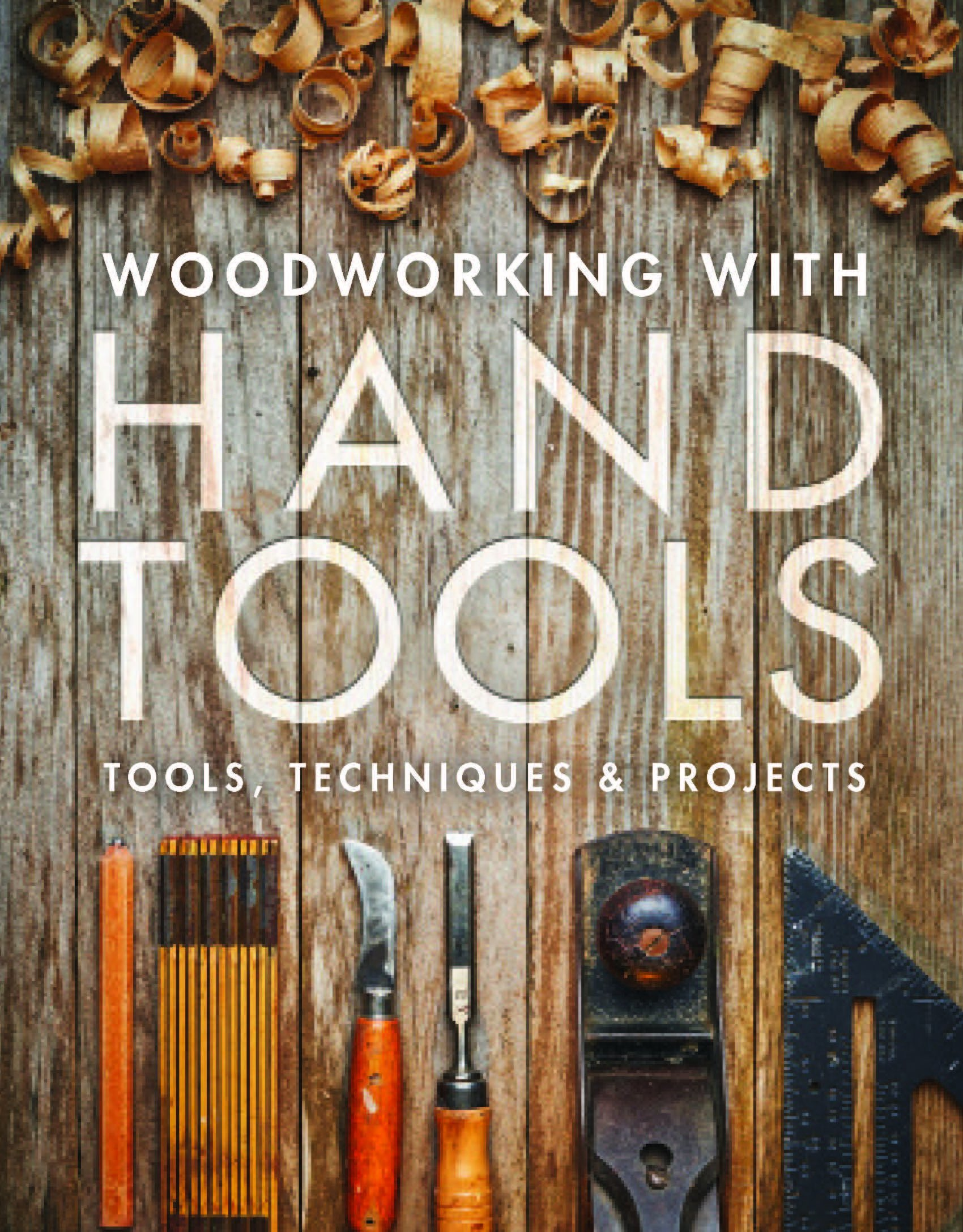 Woodworking With Hand Tools  Tools Techniques And Projects  English Edition