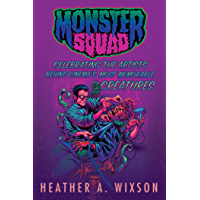 Monster Squad: Celebrating the Artists Behind Cinema's Most Memorable Creatures (English Edition)