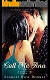 Call Me Ana: A Love Story (The Legrand Series Book 1)