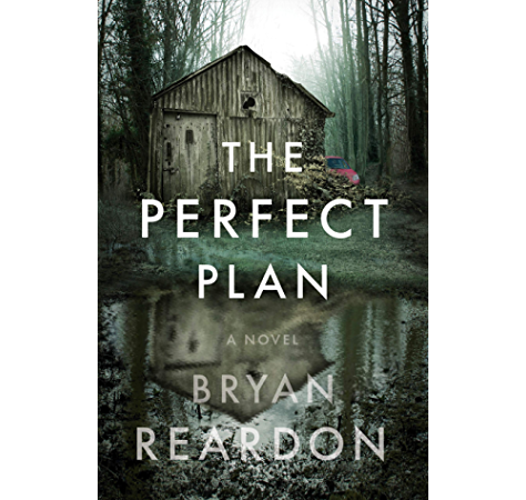 Amazon Com The Perfect Plan A Novel Ebook Reardon Bryan Kindle Store