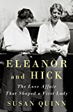 Eleanor and Hick: The Love Affair That Shaped a First Lady