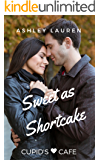 Sweet as Shortcake (Cupid's Cafe Where love is on the menu Book 3)