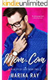 Mom-Com: A Single Parent/Opposites Attract Romantic Comedy (Reality of Love Book 2)