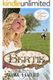 Bertie: (A Sweet Historical Western Romance) (Pendleton Petticoats Book 6)