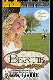 Bertie: (A Sweet Historical Western Romance) (Pendleton Petticoats Book 6)