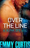Over The Line (Alpha Ops Book 2) (English