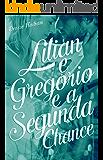 Lílian e Gregório e a Segunda Chance