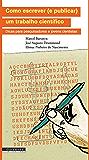 Como escrever (e publicar) um trabalho científico: Dicas para pesquisadores e jovens cientistas