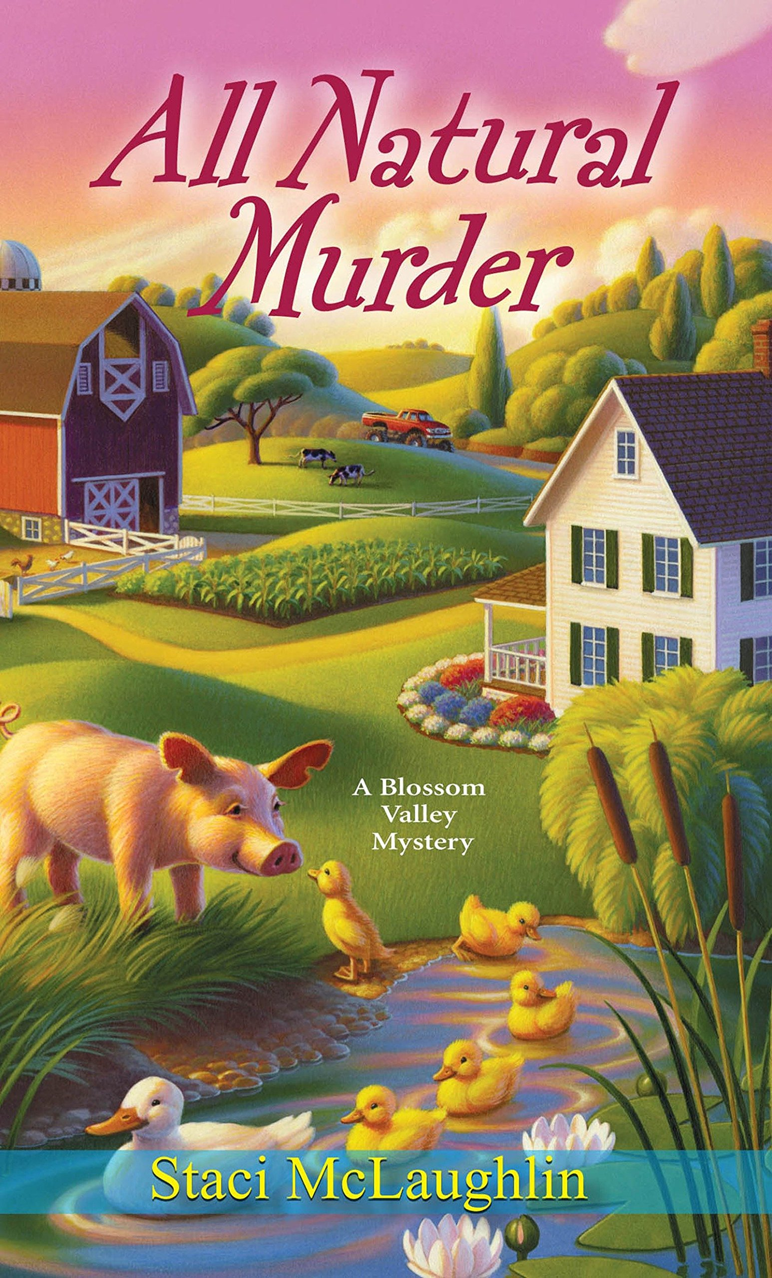 Read Online All Natural Murder (A Blossom Valley Mystery) PDF