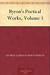 Byron's Poetical Works, Volume 1 Kindle Edition