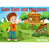 Sam Sam and Marzipan: The Cubby House (Pre-School Kids Picture Story Book 1)