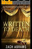 Written To Death (Alex Warren Murder Mysteries Book 3)
