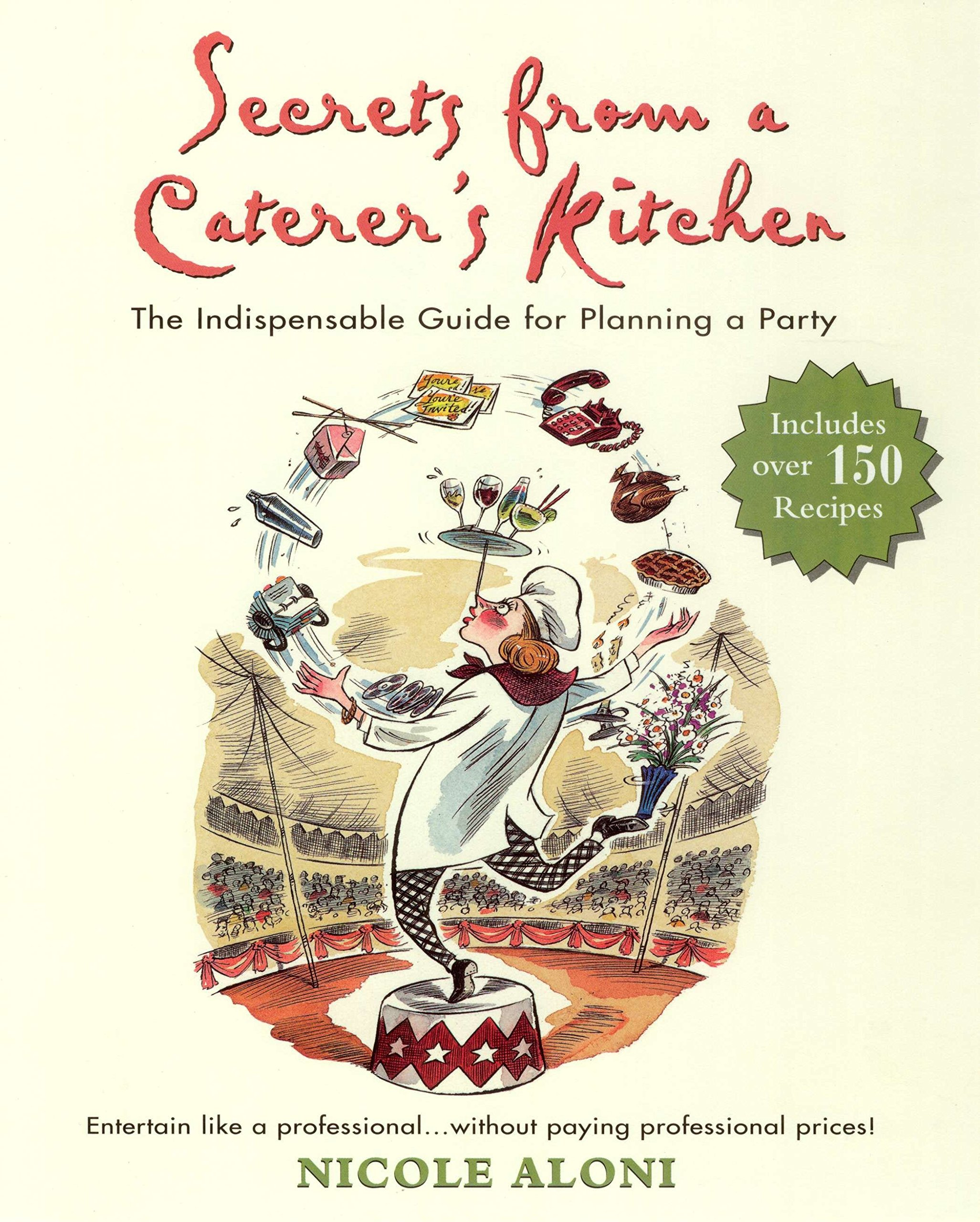 Secrets from a Caterer's Kitchen: The Indispensable Guide for Planning a Party pdf epub