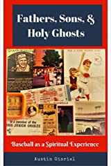 Fathers, Sons, & Holy Ghosts: Baseball as a Spiritual Experience Kindle Edition