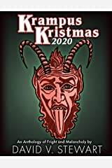 Krampus Kristmas 2020: An Anthology of Fright and Melancholy Kindle Edition