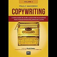 Copywriting - Volume 2: A habilidade de ouro usada por milionários para transformar palavras em lucro (Portuguese…