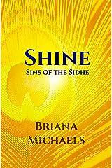 Shine (Sins of the Sidhe Book 2) Kindle Edition